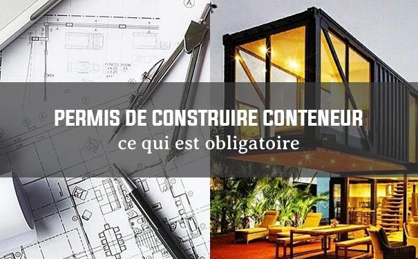 Container : Autorisations et Permis de construire